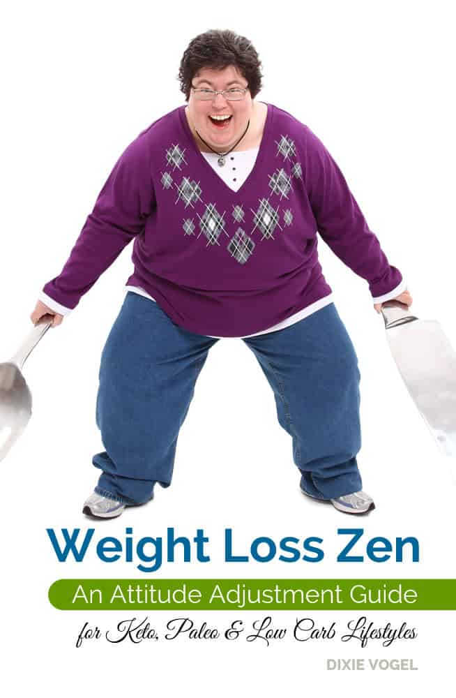 Weight Loss Zen: An Attitude Adjustment Guide for Keto, Paleo & Low Carb Lifestyles
